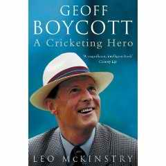 Geoff Boycott Cricketing Leo McKinstry