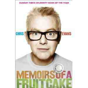 Memoirs Fruitcake Chris Evans