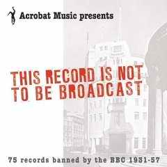 The Record is Not to be Broadcast CD