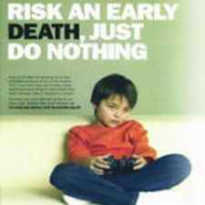 Risk an early death, just do nothing